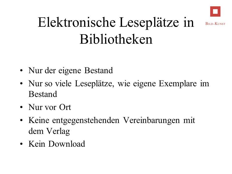 Elektronische Leseplätze in Bibliotheken Nur der eigene Bestand Nur so viele Leseplätze, wie eigene Exemplare im Bestand Nur vor Ort Keine entgegenste