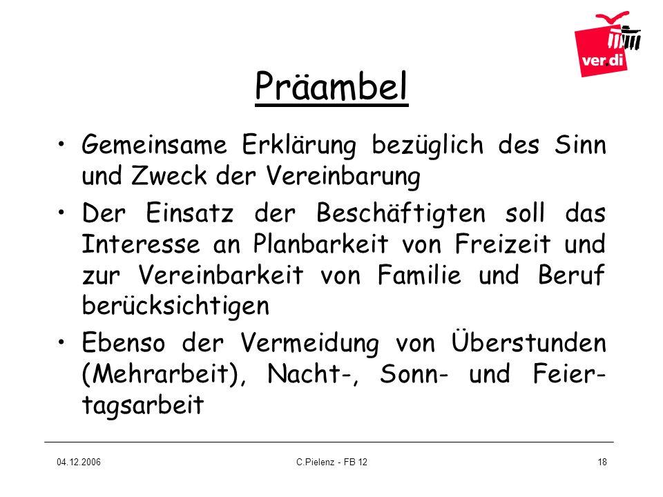 04.12.2006C.Pielenz - FB 1218 Präambel Gemeinsame Erklärung bezüglich des Sinn und Zweck der Vereinbarung Der Einsatz der Beschäftigten soll das Inter