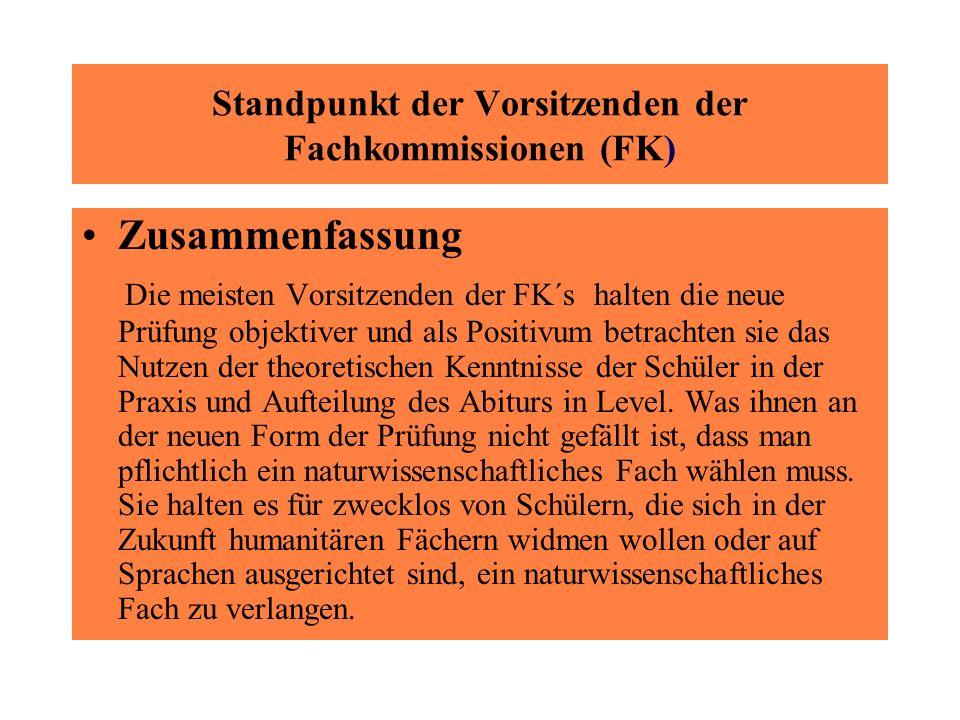 Standpunkt der Vorsitzenden der Fachkommissionen (FK) Zusammenfassung Die meisten Vorsitzenden der FK´s halten die neue Prüfung objektiver und als Pos