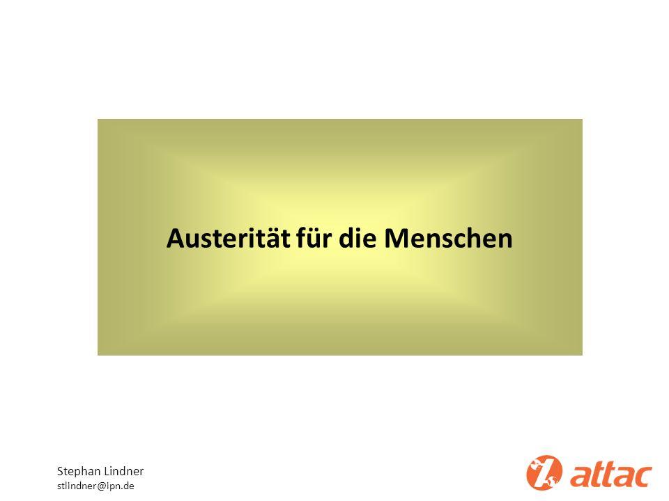 Austerität für die Menschen Stephan Lindner stlindner@ipn.de