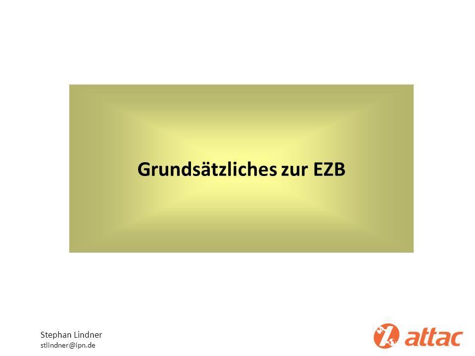 Grundsätzliches zur EZB Stephan Lindner stlindner@ipn.de
