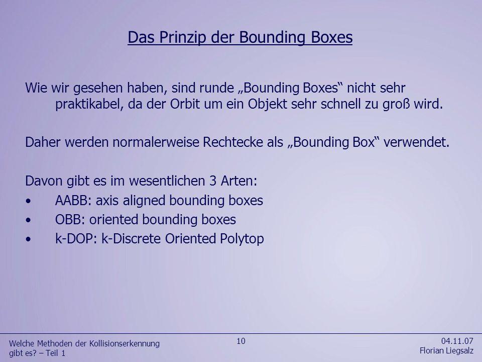 Wie wir gesehen haben, sind runde Bounding Boxes nicht sehr praktikabel, da der Orbit um ein Objekt sehr schnell zu groß wird. Daher werden normalerwe