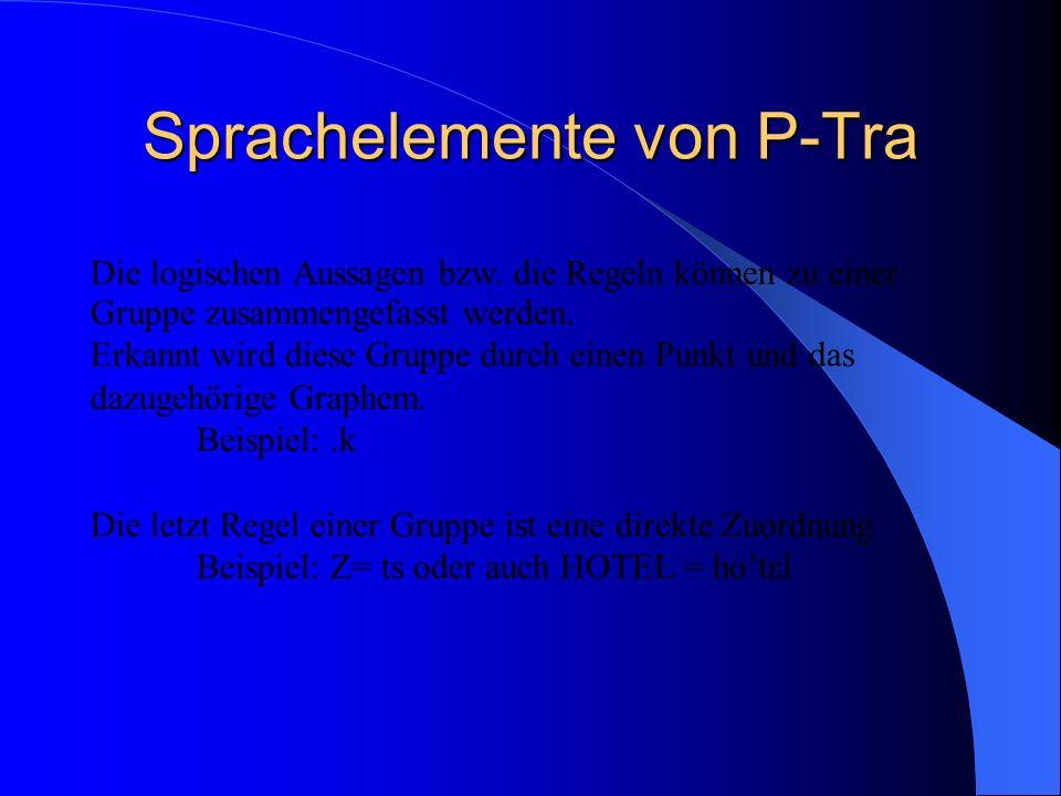 Sprachelemente von P-Tra Die logischen Aussagen bzw.