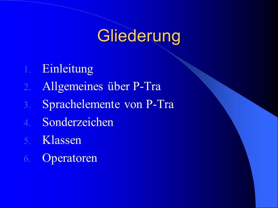 Gliederung 1. Einleitung 2. Allgemeines über P-Tra 3.
