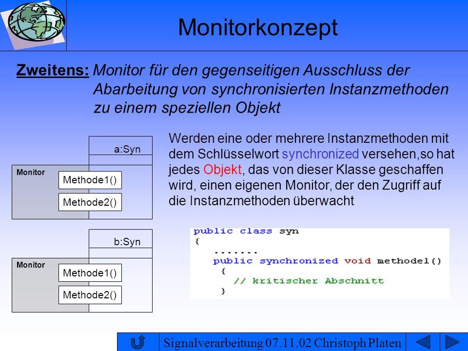 Signalverarbeitung 07.11.02 Christoph Platen Monitorkonzept Zweitens: Monitor für den gegenseitigen Ausschluss der Abarbeitung von synchronisierten In
