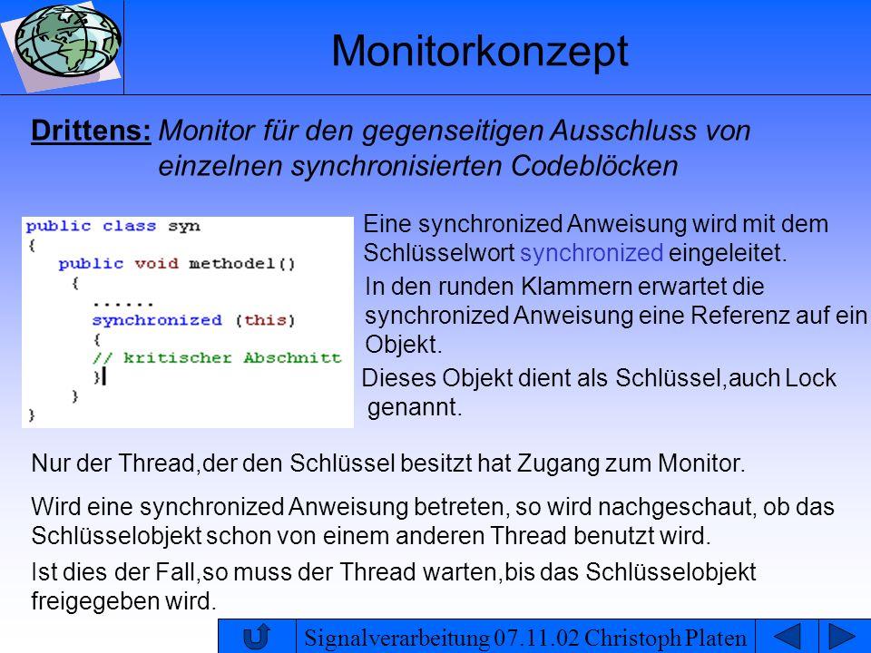 Signalverarbeitung 07.11.02 Christoph Platen Monitorkonzept Drittens: Monitor für den gegenseitigen Ausschluss von einzelnen synchronisierten Codeblöc