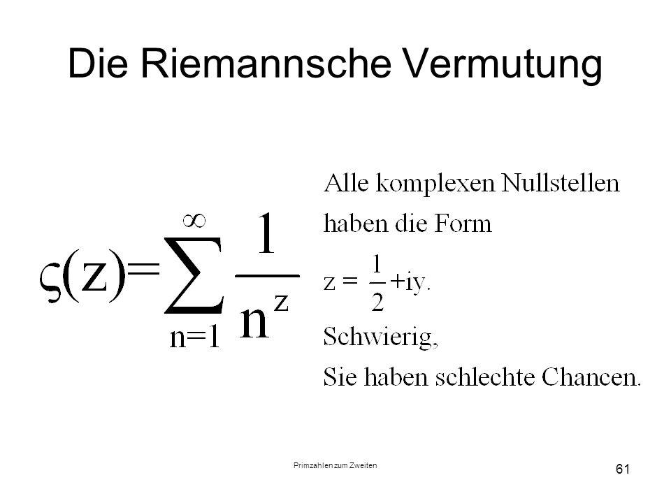 Primzahlen zum Zweiten 61 Die Riemannsche Vermutung