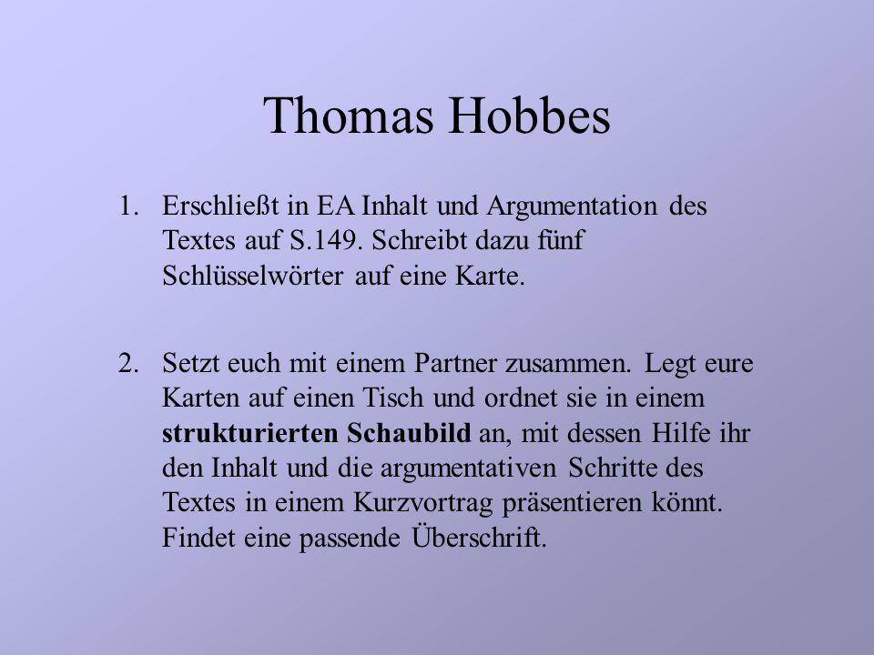 HA: Wozu überhaupt ein Staat? 1.Textgrundlage: Buch S. 148. a) Beschreiben Sie Thomas Hobbes Menschenbild. b) Stellen Sie die Bedürfnisse des Menschen