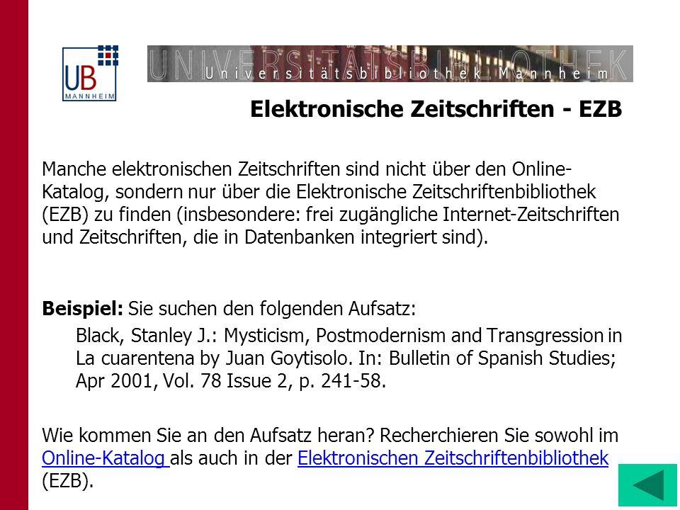 Elektronische Zeitschriften - EZB Beispiel: Sie suchen den folgenden Aufsatz: Black, Stanley J.: Mysticism, Postmodernism and Transgression in La cuar