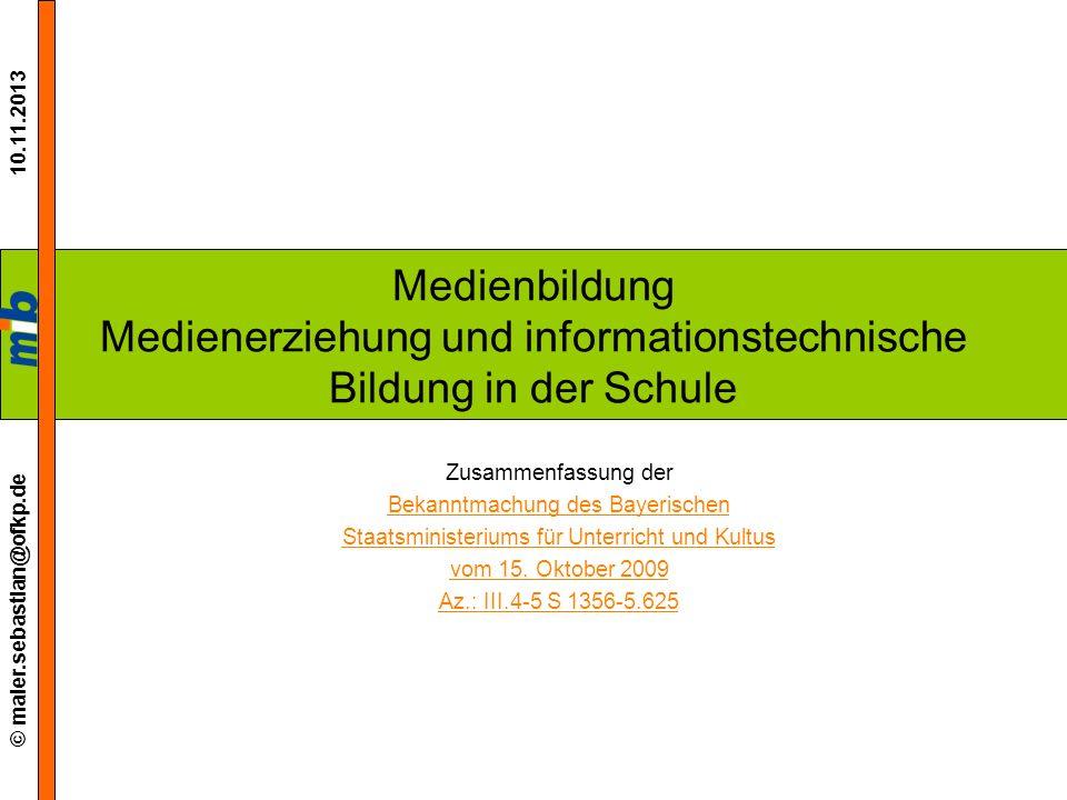 Medienbildung Medienerziehung und informationstechnische Bildung in der Schule Zusammenfassung der Bekanntmachung des Bayerischen Staatsministeriums f