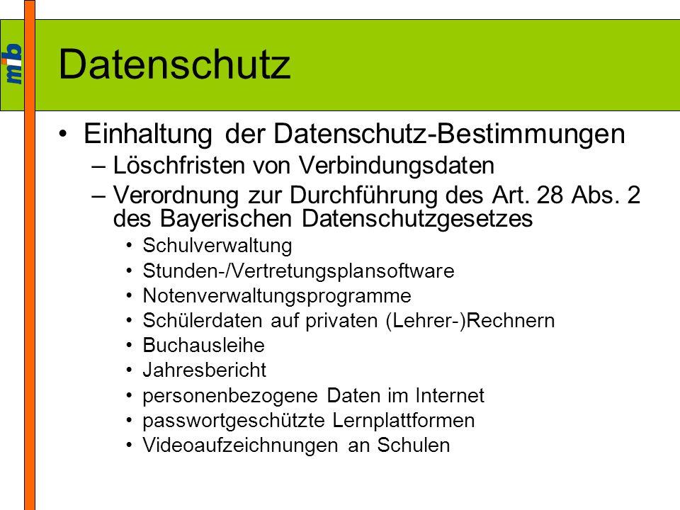 Datenschutz Einhaltung der Datenschutz-Bestimmungen –Löschfristen von Verbindungsdaten –Verordnung zur Durchführung des Art. 28 Abs. 2 des Bayerischen