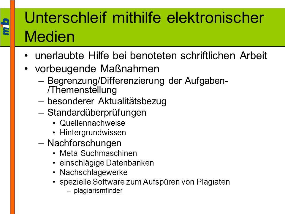 Unterschleif mithilfe elektronischer Medien unerlaubte Hilfe bei benoteten schriftlichen Arbeit vorbeugende Maßnahmen –Begrenzung/Differenzierung der