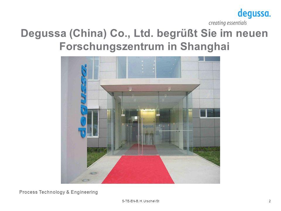 Process Technology & Engineering S-TE-EN-B, H. Urschel /St3 Degussa China