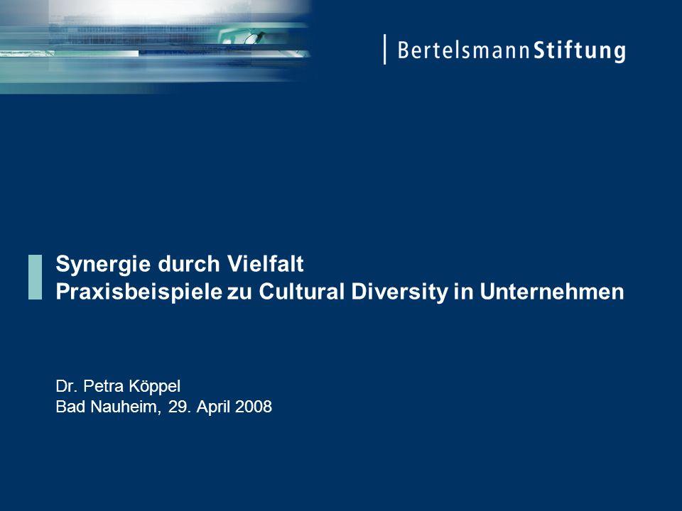 Synergie durch Vielfalt Praxisbeispiele zu Cultural Diversity in Unternehmen Dr. Petra Köppel Bad Nauheim, 29. April 2008