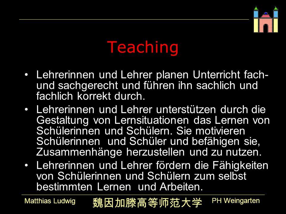 PH Weingarten Matthias Ludwig Teaching Lehrerinnen und Lehrer planen Unterricht fach- und sachgerecht und führen ihn sachlich und fachlich korrekt durch.