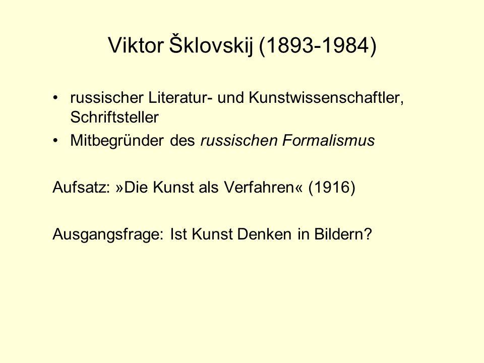 Viktor Šklovskij (1893-1984) russischer Literatur- und Kunstwissenschaftler, Schriftsteller Mitbegründer des russischen Formalismus Aufsatz: »Die Kuns