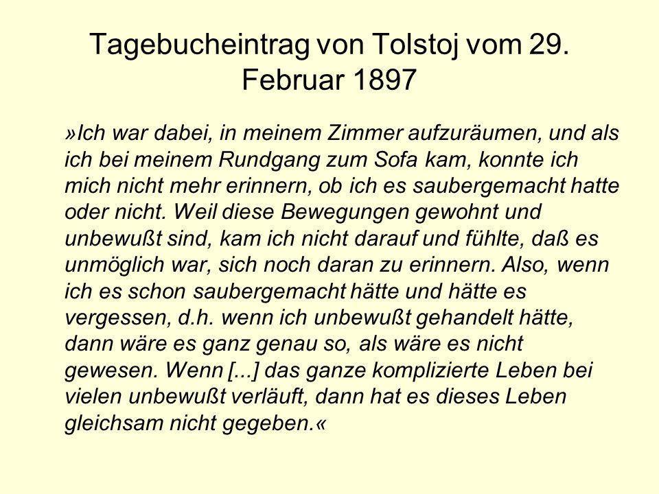 Tagebucheintrag von Tolstoj vom 29. Februar 1897 »Ich war dabei, in meinem Zimmer aufzuräumen, und als ich bei meinem Rundgang zum Sofa kam, konnte ic