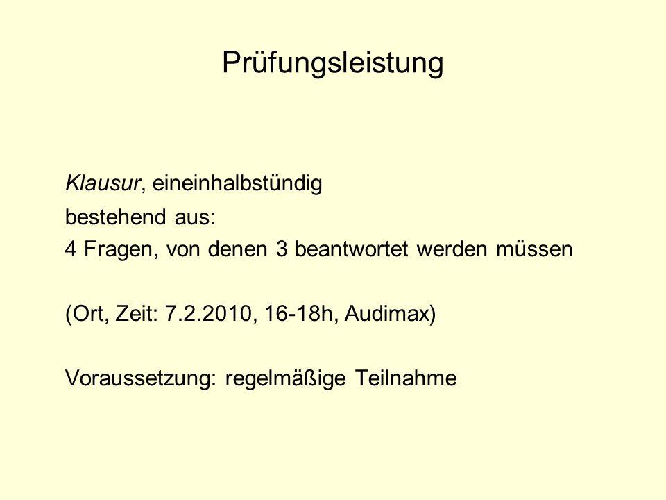 Tutorien (Beginn: zweite Vorlesungswoche) Mona Jasmin Auth & Wiebke MeederDi 18:00-20:00 Katrin Becker & Steffen BlumDo 10:00-12:00 Marlen Freimuth & Florian StolleDi 16:00-18:00 Juliane Heucke & Josephine SeyfahrtMi 12:00-14:00