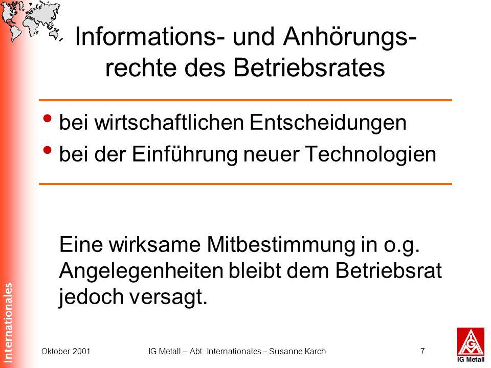 Internationales Oktober 2001IG Metall – Abt. Internationales – Susanne Karch7 Informations- und Anhörungs- rechte des Betriebsrates bei wirtschaftlich