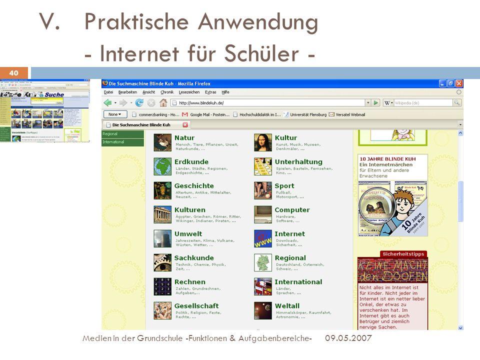 09.05.2007Medien in der Grundschule -Funktionen & Aufgabenbereiche- 40 V.Praktische Anwendung - Internet für Schüler -