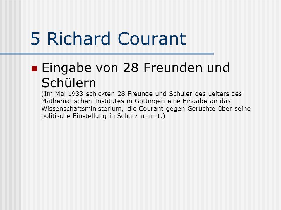 5 Richard Courant Eingabe von 28 Freunden und Schülern (Im Mai 1933 schickten 28 Freunde und Schüler des Leiters des Mathematischen Institutes in Gött