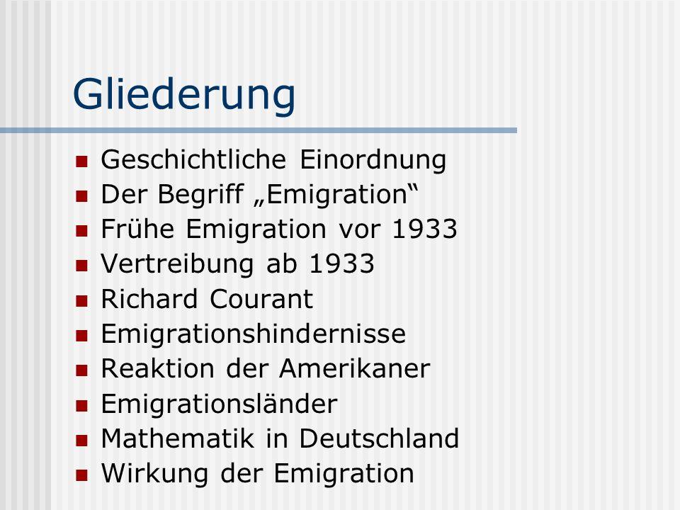 Gliederung Geschichtliche Einordnung Der Begriff Emigration Frühe Emigration vor 1933 Vertreibung ab 1933 Richard Courant Emigrationshindernisse Reakt