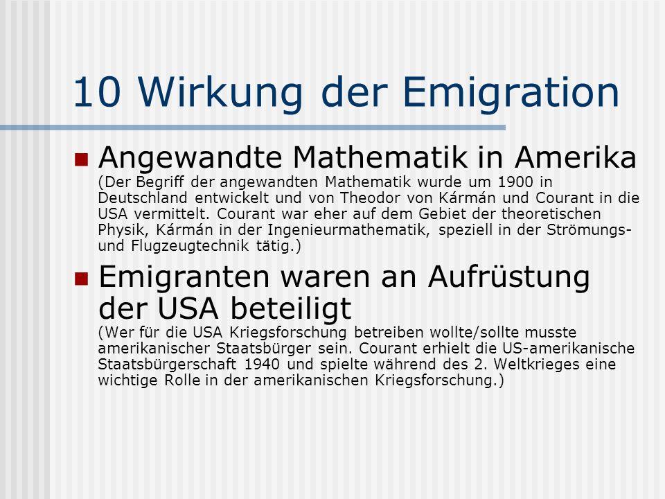10 Wirkung der Emigration Angewandte Mathematik in Amerika (Der Begriff der angewandten Mathematik wurde um 1900 in Deutschland entwickelt und von The