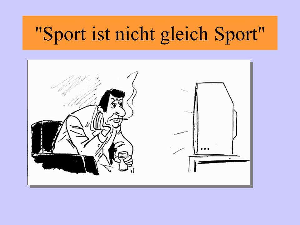 Sport ist nicht gleich Sport