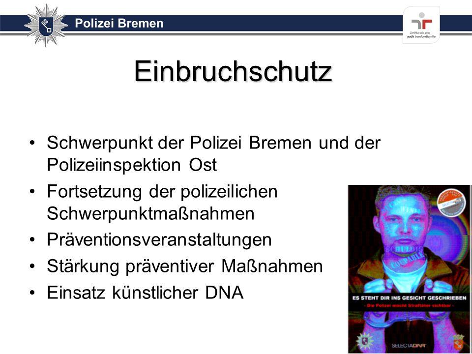 Einbruchschutz Schwerpunkt der Polizei Bremen und der Polizeiinspektion Ost Fortsetzung der polizeilichen Schwerpunktmaßnahmen Präventionsveranstaltun