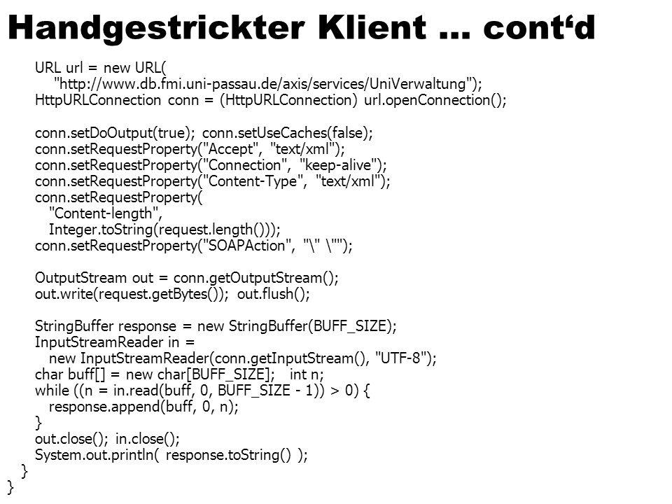 Handgestrickter Klient … contd URL url = new URL(
