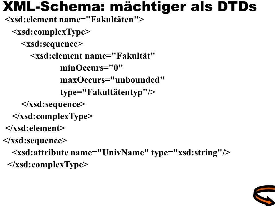 XML-Schema: mächtiger als DTDs <xsd:element name=