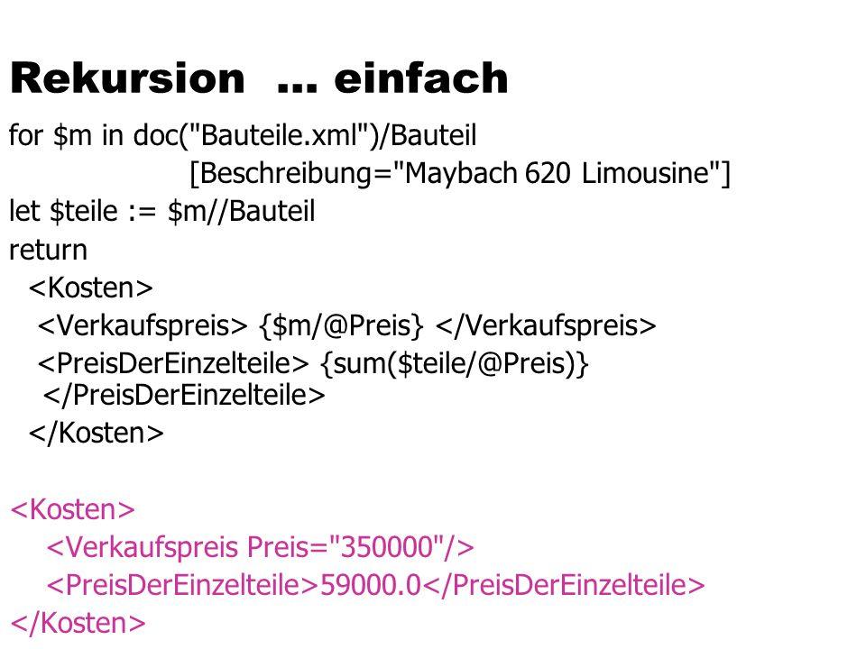 Rekursion … einfach for $m in doc(