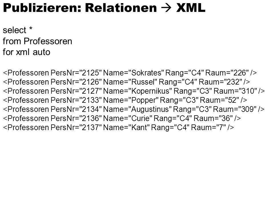 select * from Professoren for xml auto Publizieren: Relationen XML