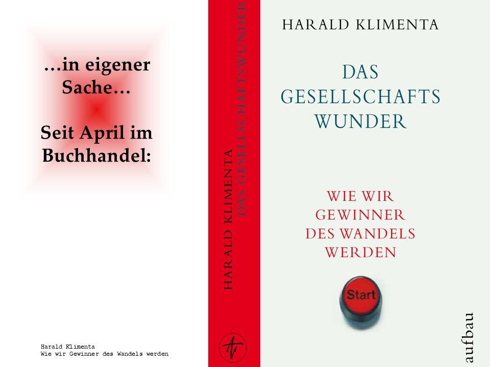 www.harald-klimenta.de Harald Klimenta Wie wir Gewinner des Wandels werden Privatisierung in Deutschland – Verkauft die öffentliche Hand ihre Pflichten.