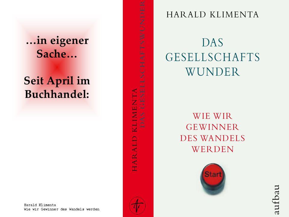 www.harald-klimenta.de Harald Klimenta Wie wir Gewinner des Wandels werden …in eigener Sache… Seit April im Buchhandel: