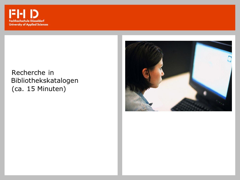 Recherche in Bibliothekskatalogen (ca. 15 Minuten)