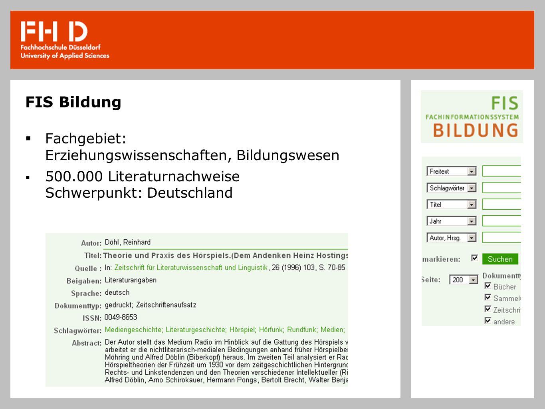 FIS Bildung Fachgebiet: Erziehungswissenschaften, Bildungswesen 500.000 Literaturnachweise Schwerpunkt: Deutschland