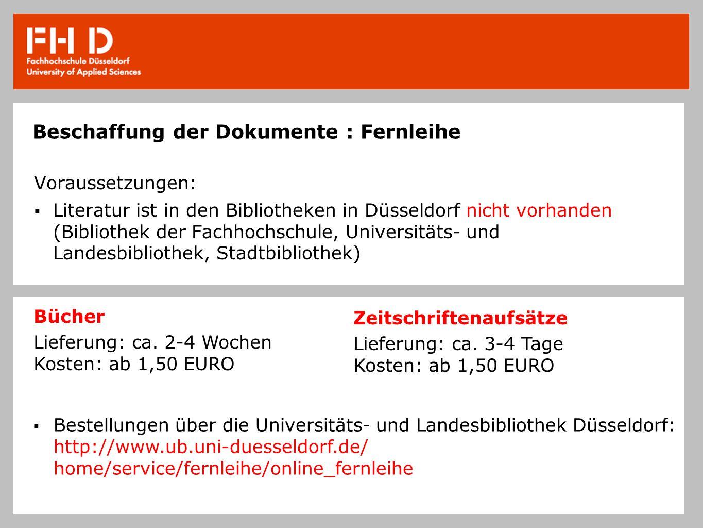 Beschaffung der Dokumente : Fernleihe Voraussetzungen: Literatur ist in den Bibliotheken in Düsseldorf nicht vorhanden (Bibliothek der Fachhochschule,