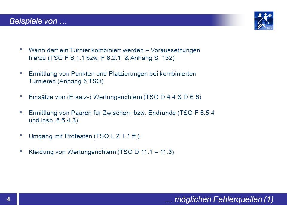 5 … möglichen Fehlerquellen (2) Beispiele von … Ehrentänze (TSO C 16) Ausscheiden eines Paares während einer Tanzrunde (TSO F 6.7.3, 6.7.4 und GdT 4.2.8.4) Ein gemeldetes Paar erscheint zum Turnier mit Startbuch, aber ohne gültige Startmarke (TSO F 5.1.6) Punkteermittlung für ein Turnierpaar (TSO F 7.1.3) Ein Wertungsrichter hat irrtümlich zwei Kreuz zu wenig vergeben.