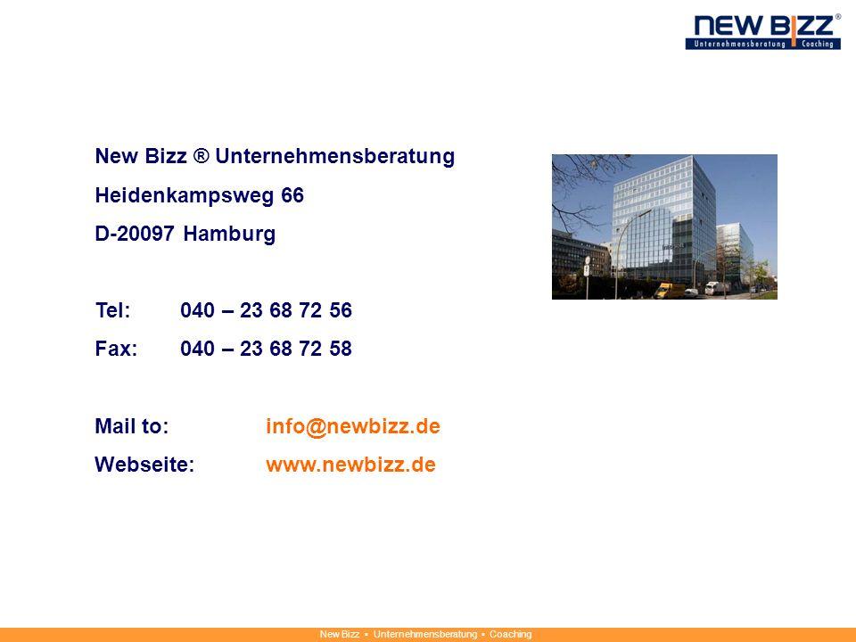 New Bizz Unternehmensberatung Coaching New Bizz ® Unternehmensberatung Heidenkampsweg 66 D-20097 Hamburg Tel:040 – 23 68 72 56 Fax:040 – 23 68 72 58 M