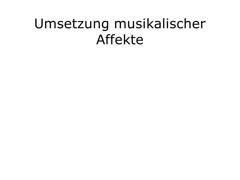 Umsetzung musikalischer Affekte