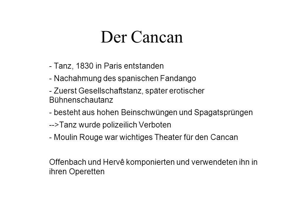 Der Cancan - Tanz, 1830 in Paris entstanden - Nachahmung des spanischen Fandango - Zuerst Gesellschaftstanz, später erotischer Bühnenschautanz - beste