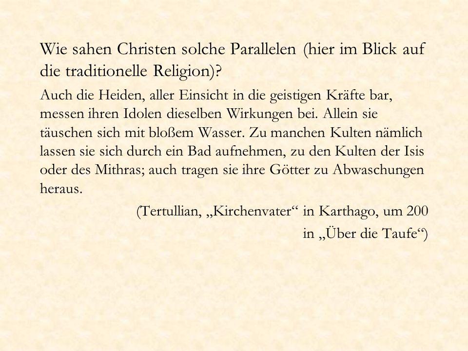 Wie sahen Christen solche Parallelen (hier im Blick auf die traditionelle Religion)? Auch die Heiden, aller Einsicht in die geistigen Kräfte bar, mess