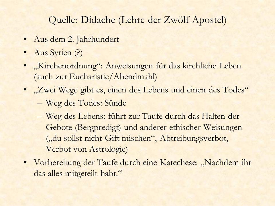 Quelle: Didache (Lehre der Zwölf Apostel) Aus dem 2. Jahrhundert Aus Syrien (?) Kirchenordnung: Anweisungen für das kirchliche Leben (auch zur Euchari