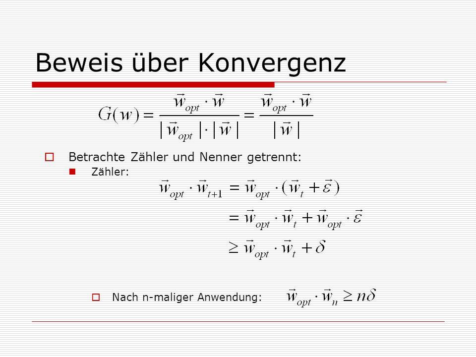 Beweis über Konvergenz Betrachte Zähler und Nenner getrennt: Zähler: Nach n-maliger Anwendung: