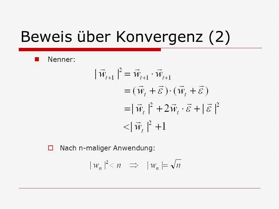 Beweis über Konvergenz (2) Nenner: Nach n-maliger Anwendung: