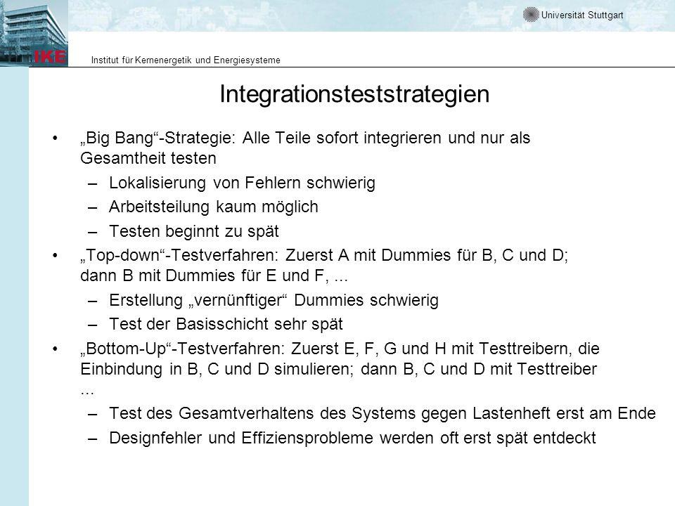 Universität Stuttgart Institut für Kernenergetik und Energiesysteme Integrationsteststrategien Big Bang-Strategie: Alle Teile sofort integrieren und n