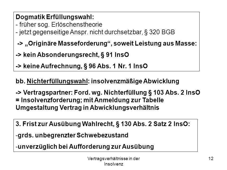 Vertragsverhältnisse in der Insolvenz 12 bb. Nichterfüllungswahl: insolvenzmäßige Abwicklung -> Vertragspartner: Ford. wg. Nichterfüllung § 103 Abs. 2