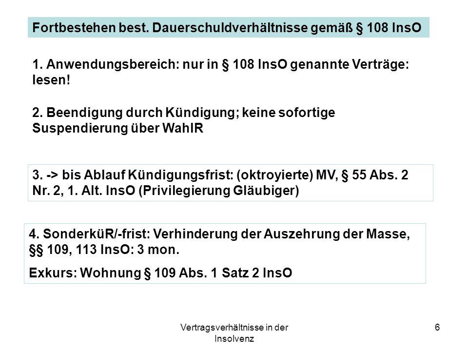 Vertragsverhältnisse in der Insolvenz 7 6.Zeitl.