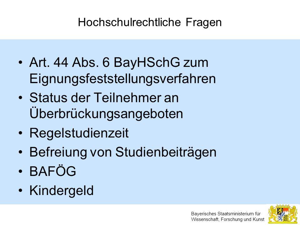 Bayerisches Staatsministerium für Wissenschaft, Forschung und Kunst Hochschulrechtliche Fragen Art. 44 Abs. 6 BayHSchG zum Eignungsfeststellungsverfah